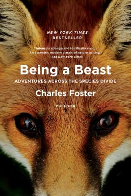 Being a Beast: Adventures Across the Species Divide - Foster, Charles, MB