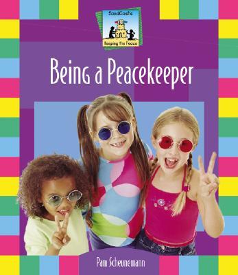 Being a Peacekeeper - Scheunemann, Pam