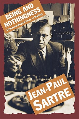Being and Nothingness: A Phenomenological Essay on Ontology - Sartre, Jean-Paul, and Barnes, Hazel E (Translated by)