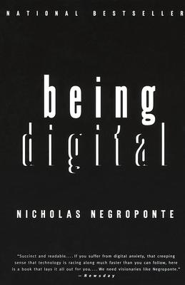 Being Digital - Negroponte, Nicholas
