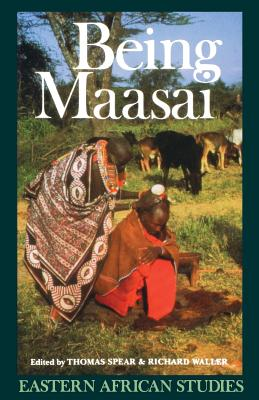 Being Maasai: Ethnicity and Identity in East Africa - Spear, Thomas (Editor), and Waller, Richard (Editor)