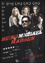 Being Michael Madsen - Michael Mongillo