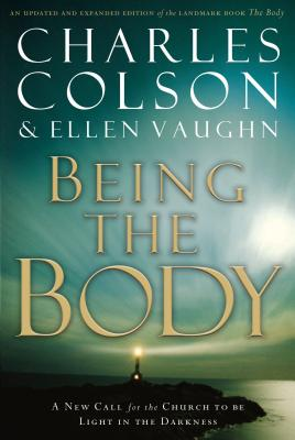 Being the Body - Colson, Charles W, and Vaughn, Ellen, Ms., and Colson, Charles