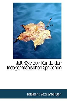 Beitr GE Zur Kunde Der Indogermanischen Sprachen - Bezzenberger, Adalbert