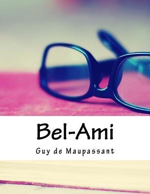 Bel-Ami - Maupassant, Guy De