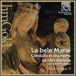 Bele Marie: Conduits et chansons de l'Ars Antiqua