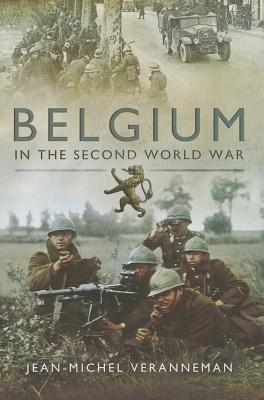 Belgium in the Second World War - Veranneman, Jean-Michel