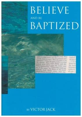 Believe and be Baptized - Jack, Victor