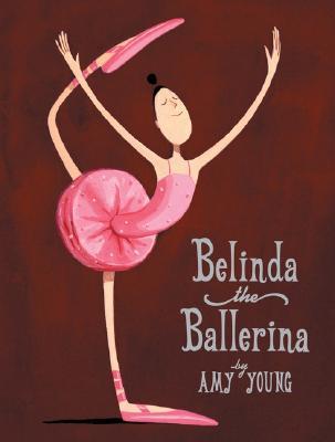 Belinda the Ballerina - Young, Amy