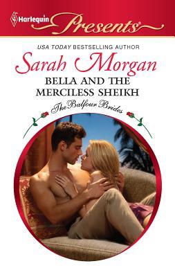 Bella and the Merciless Sheikh - Morgan, Sarah