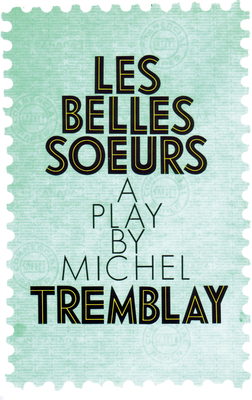 Belles Soeurs, Les - Tremblay, Michel