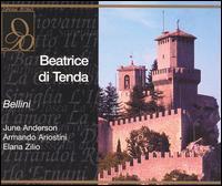 Bellini: Beatrice di Tenda - Aldo Bottion (vocals); Armando Ariostini (vocals); Don Bernardini (vocals); Elena Zilio (vocals); Ferrero Poggi (vocals);...