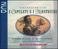 Bellini: I Capuleti e i Montecchi - Agostino Ferrin (vocals); Giacomo Aragall (vocals); Luciano Pavarotti (vocals); Renata Scotto (vocals);...