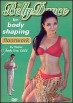 Bellydance For Body Shaping: Floorwork