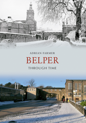 Belper Through Time - Farmer, Adrian