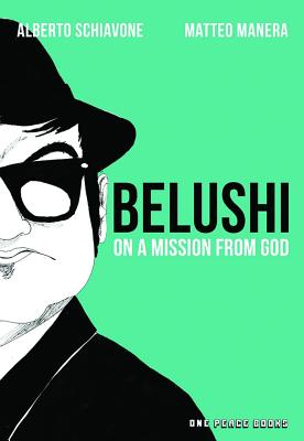 Belushi: On a Mission from God - Schiavone, Alberto