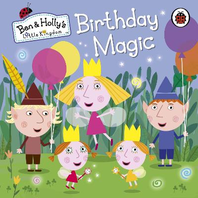 Ben and Holly's Little Kingdom: Birthday Magic -