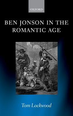 Ben Jonson in the Romantic Age - Lockwood, Tom
