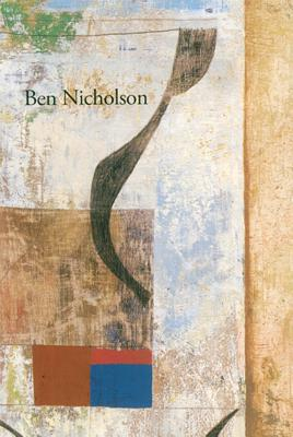 Ben Nicholson: Intuition and Order - Nicholson, Ben, and Neve, Christopher (Text by), and Wiedel-Kaufmann, Ben (Text by)