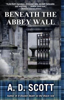 Beneath the Abbey Wall - Scott, A D