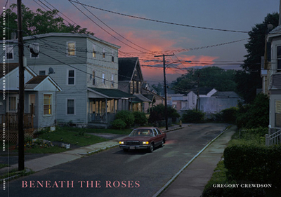 Beneath the Roses - Crewdson, Gregory (Photographer), and Banks, Russell