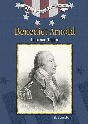 Benedict Arnold: Hero and Traitor - Sonneborn, Liz
