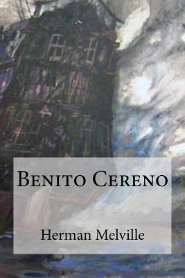 Benito Cereno - Melville, Herman, and Edibooks (Editor)