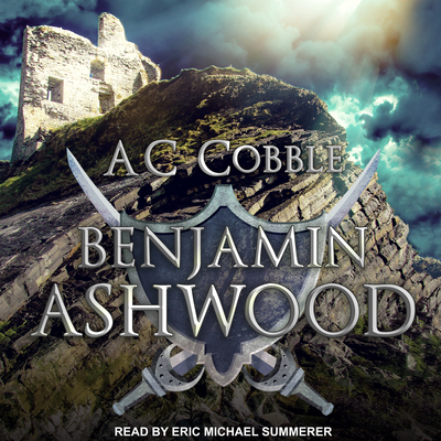 Benjamin Ashwood - Cobble, Ac, and Summerer, Eric Michael (Narrator)