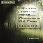 """Benjamin: Ballade; Stevens: Sinfonietta; Panufnik: Lullaby; Bax: Variations on """"Gabriel Fauré""""; Berkeley: Sinfonietta"""
