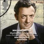 Benjamin Britten: Hymn to St Cecilia - Choral Dances from Gloriana & Choral Works