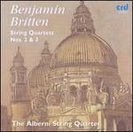 Benjamin Britten: String Quartets Nos. 2 & 3
