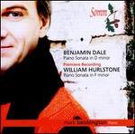 Benjamin Dale, William Hurlstone: Piano Sonatas