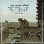 Benjamin Godard: Symphonies Op. 23 & Op. 57; Trois Morceaux Op. 51