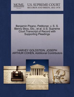 Benjamin Pisano, Petitioner, V. S. S. Benny Skou, Etc., et al. U.S. Supreme Court Transcript of Record with Supporting Pleadings - Goldstein, Harvey, Professor, and Cohen, Joseph Arthur, and Additional Contributors