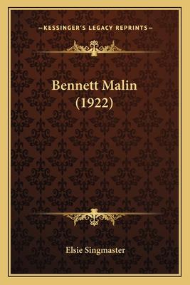 Bennett Malin (1922) Bennett Malin (1922) - Singmaster, Elsie