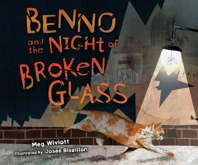 Benno and the Night of Broken Glass - Wiviott, Meg