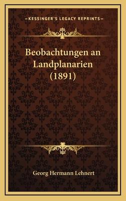 Beobachtungen an Landplanarien (1891) - Lehnert, Georg Hermann