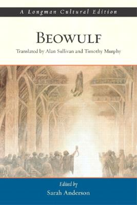 Beowulf: A Longman Cultural Edition - Anderson, Sarah M (Editor), and Sullivan, Alan (Translated by), and Murphy, Timothy (Translated by)