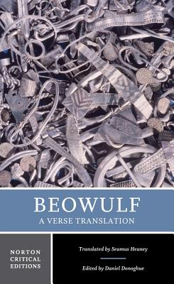 Beowulf: A Verse Translation - Heaney, Seamus (Translated by), and Donoghue, Daniel, Professor (Editor)