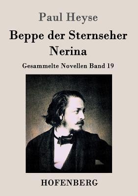 Beppe Der Sternseher / Nerina - Paul Heyse