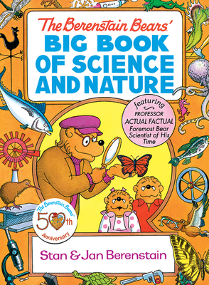 Berenstain Bears' Big Book of Science and Nature - Berenstain, Stan, and Berenstain, Jan