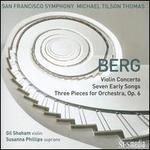 Berg: Violin Concerto; Seven Early Songs; Three Pieces for Orchestra