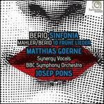 Berio: Sinfonia; Mahler/Berio: 10 Fruhe Lieder