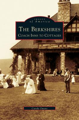 Berkshires: Coach Inns to Cottages - Owens, Carole