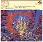 Berlioz and the French Revolution - Dudley Bright (trombone); Wallace Collection; Leeds Festival Chorus (choir, chorus); John Wallace (conductor)