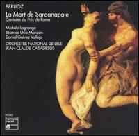 Berlioz: Cantates du Prix de Rome - Beatrice Uria-Monzon (mezzo-soprano); Daniel Galvez-Vallejo (tenor); Michele Lagrange (soprano); Orchestre National de Lille-Région Nord - Pas-de Calais; Jean-Claude Casadesus (conductor)