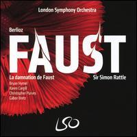 Berlioz: La damnation de Faust - Bryan Hymel (tenor); Christopher Purves (baritone); Gábor Bretz (bass); Karen Cargill (mezzo-soprano);...