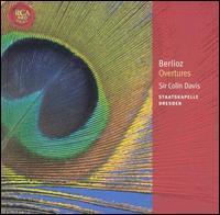 Berlioz: Overtures - Staatskapelle Dresden; Colin Davis (conductor)