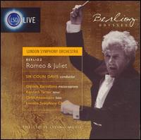 Berlioz: Romeo and Juliet - Daniela Barcellona (mezzo-soprano); Kenneth Tarver (tenor); Orlin Anastassov (bass); London Symphony Chorus (choir, chorus);...