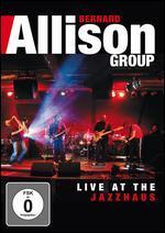 Bernard Allison Group: Live at the Jazzhaus